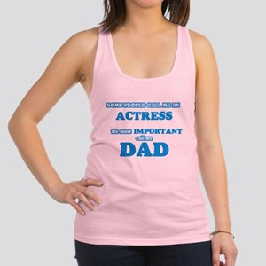 Some call me an Actress, the most importa Tank Top