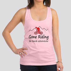 Gone riding be back whenever Racerback Tank Top