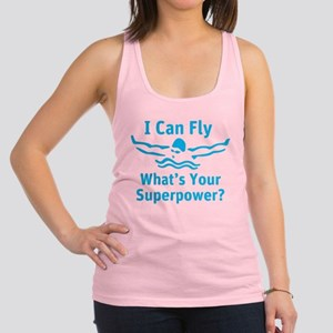 I can Fly What's Your Superpower Racerback Tank To