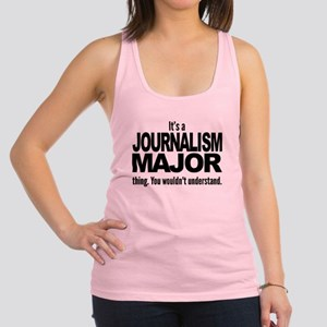 Its A Journalism Major Thing Racerback Tank Top