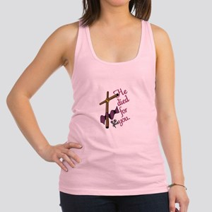He Died For You Racerback Tank Top
