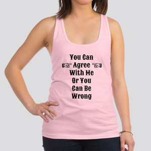 Agree Or Be Wrong Racerback Tank Top