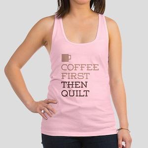 Coffee Then Quilt Racerback Tank Top