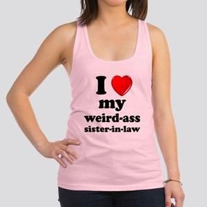 I love my weird ass sister in law Tank Top