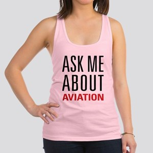 Aviation - Ask Me About Racerback Tank Top