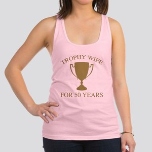 Trophy Wife For 50 Years Racerback Tank Top