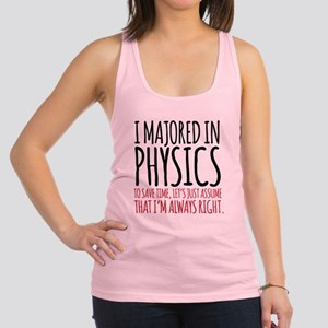 Majored in Physics Racerback Tank Top