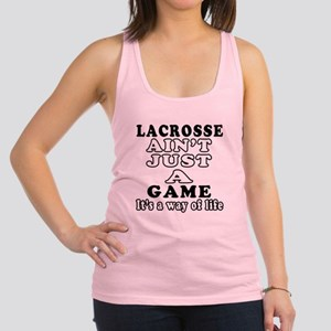 Lacrosse ain't just a game Racerback Tank Top