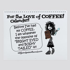 For The Love Of Coffee Wall Calendar