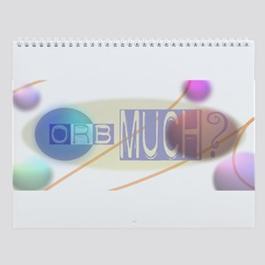 Orb Much? Wall Calendar