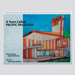 A Town Called Pacific Palisades Wall Calendar