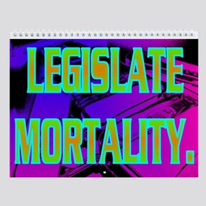 LEGISLATE MORTALITY. Wall Calendar