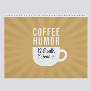 Coffee Humor Wall Calendar