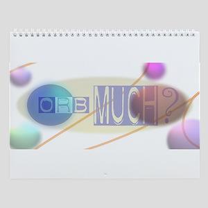 Orb Much? Wall Calendar