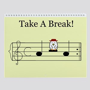 Take A Break! Wall Calendar