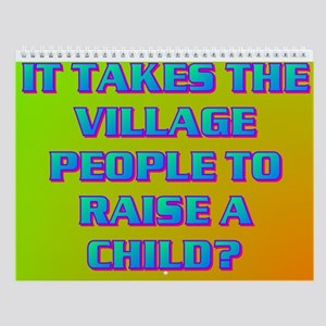 IT TAKES THE VILLAGE PEOPLE? Wall Calendar