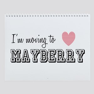I'm Moving To Mayberry Wall Calendar