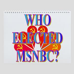 WHO ELECTED MSNBC? Wall Calendar