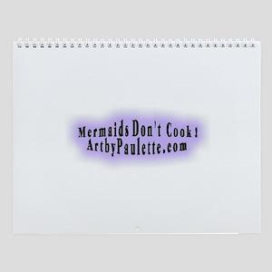 Mermaids Don't Cook Wall Calendar
