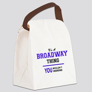 BROADWAY thing, you wouldn't unde Canvas Lunch Bag