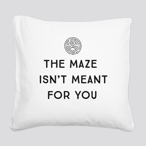 The maze isn't meant for you Square Canvas Pillow