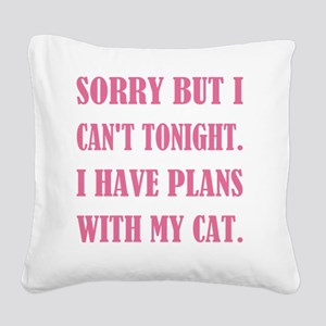 I CAN'T TONIGHT... Square Canvas Pillow