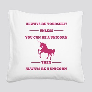 Pink Always Be a Unicorn Square Canvas Pillow