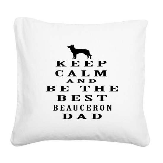Keep Calm And Be The Best Beauceron Dad