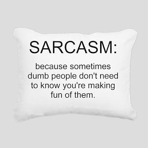 sarcasm 1 Rectangular Canvas Pillow
