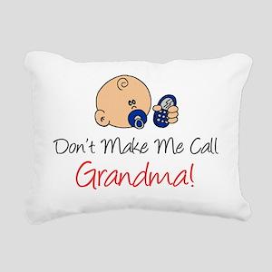 Dont Make Me Call Grandm Rectangular Canvas Pillow