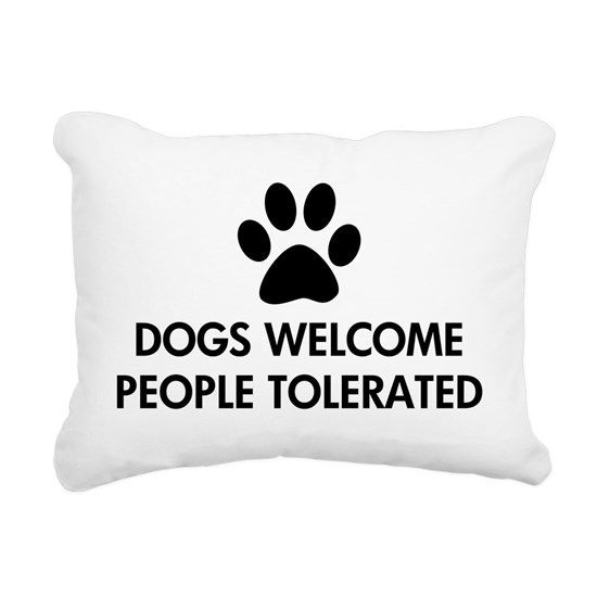 Dogs Welcome People Tolerated