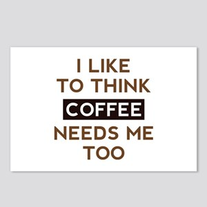Coffee Needs Me Too Postcards (Package of 8)