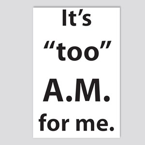 "It's ""too"" A.M. for me. Postcards (Package of 8)"