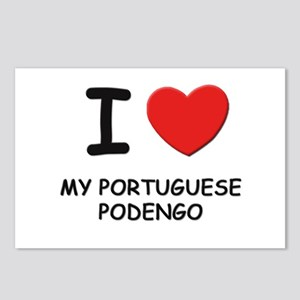 I love MY PORTUGUESE PODENGO Postcards (Package of