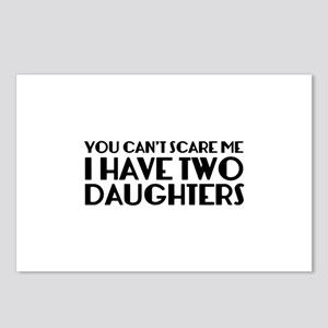 You can't scare me. I have two daughters. Postcard