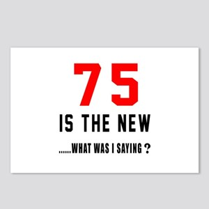 75 Is The New What Was I Postcards (Package of 8)