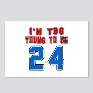 I Am Too Young To Be 24 Postcards (Package of 8)