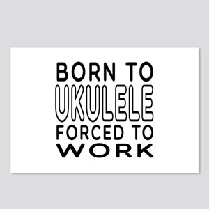 Born To Ukulele Forced To Work Postcards (Package