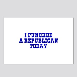 I Punched A Republican Today Postcards (Package of
