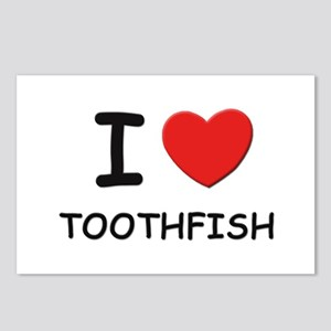 I love toothfish Postcards (Package of 8)