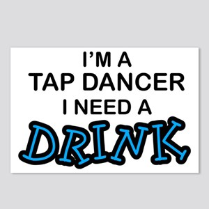 Tap Dancer Need a Drink Postcards (Package of 8)