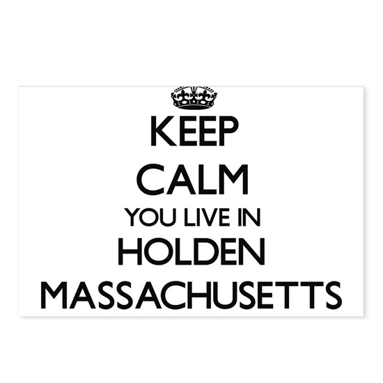 Keep calm you live in Holden Massachusetts