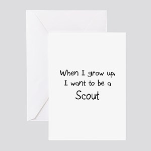 When I grow up I want to be a Scout Greeting Cards