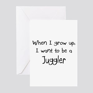 When I grow up I want to be a Juggler Greeting Car
