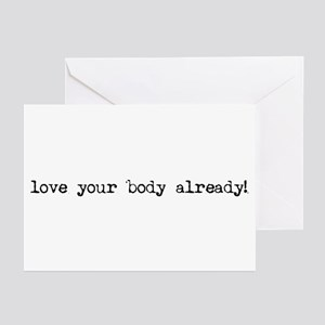 Love Your Body Already Greeting Cards (Package of