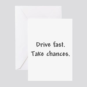 Drive Fast Take Chances Greeting Cards (Package of
