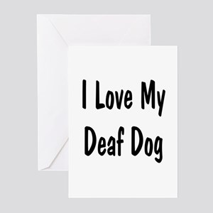 I Love My Deaf Dog Greeting Cards (Pk of 10)