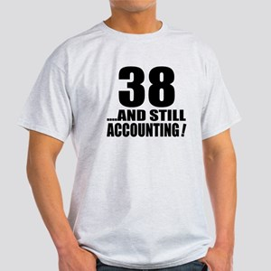 38 And Still Accounting Birthday Des Light T-Shirt