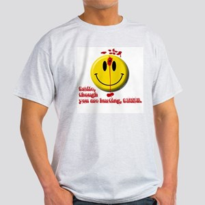 SMILE, THOUGH YOU ARE HURTING Ash Grey T-Shirt