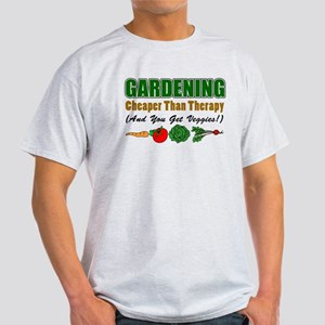 Gardening Cheaper Than Therapy Light T-Shirt
